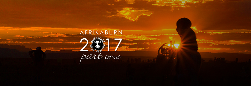 AfrikaBurn 2017. Part One