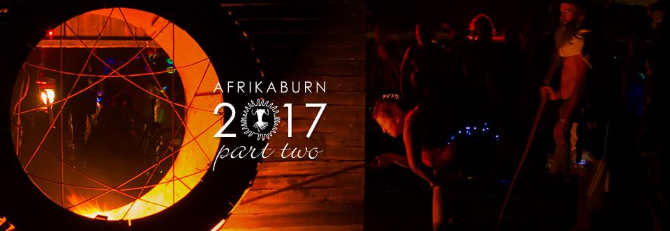 AfrikaBurn 2017. Part Two